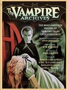 The Vampire Archives (MP3): The Most Complete Volume of Vampire Tales Ever Published